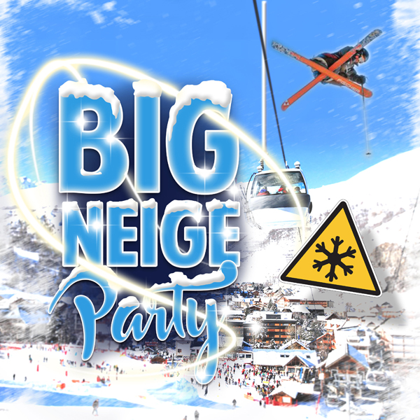 SAMEDI : Soirée Big Neige Party